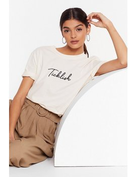 Stop It I'm Ticklish Graphic Tee by Nasty Gal