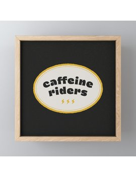 Caffeine Riders Framed Mini Art Print by Society6