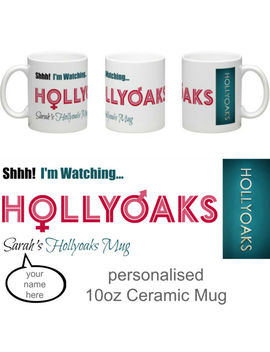 Hollyoaks Personalised 10oz Ceramic Mug Shhh! I'm Watching Hollyoaks Great Gift by Ebay Seller