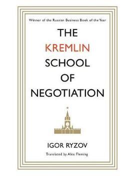 The Kremlin School Of Negotiation (Hardback) by Waterstones