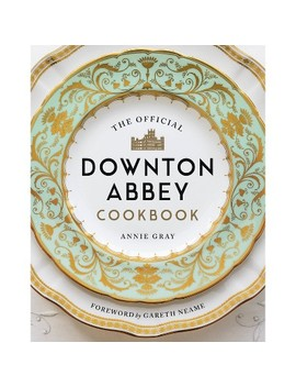 The Official Downton Abbey Cookbook   By Annie Gray (Hardcover) by Readerlink