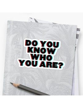 Do You Know Who You Are? Sticker by Abbbie