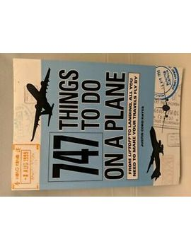 747 Things To Do On A Plane: From Lift Off To Landing, All You Need To Make Your by Ebay Seller