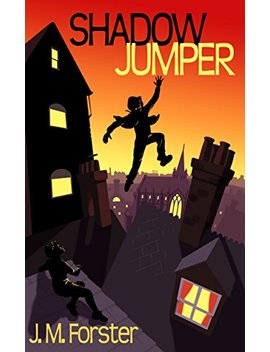 Shadow Jumper: A Mystery Adventure Book For Children And Teens Aged 10 14 by J M Forster