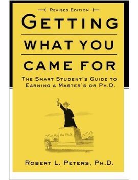 Getting What You Came For: The Smart Student's Guide To Earning An M.A. Or A Ph.D. by Amazon