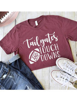 Football Shirt || Tailgates And Touchdowns || Football Graphic Shirt || Graphic Tee || Women's Shirt || Football Tshirt || Cute Fall Shirts by Etsy