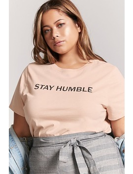 Plus Size Stay Humble Graphic Tee by F21 Contemporary