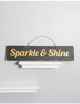 Sparkle & Shine Wooden Sign by Tilly's