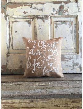 Pillow Cover| In Christ Alone My Hope Is Found | Christian Pillow | Burlap Pillow | Bible | Farmhouse Pillow | Hymn Lyrics | Christian Gifts by Etsy