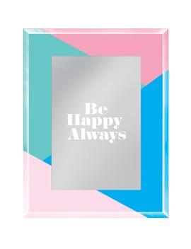 "Happy Always 4"" X 6"" Frame by Fringe Studio"