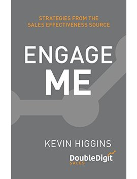 Engage Me: Strategies From The Sales Effectiveness Source by Amazon