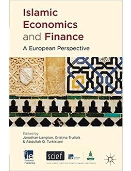 Islamic Economics And Finance: A European Perspective (Ie Business Publishing) by Amazon