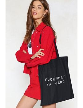 Fuck What Ya Heard Tote Bag by Nasty Gal