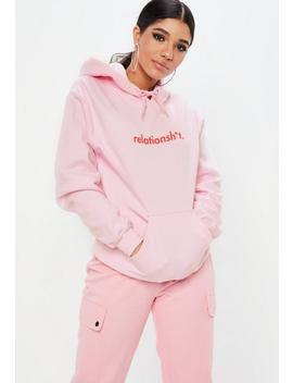 Pink Relationship Slogan Hoodie by Missguided