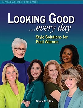 Looking Good . . . Every Day: Style Solutions For Real Women by Amazon