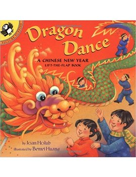 Dragon Dance: A Chinese New Year Lift The Flap Book (Lift The Flap, Puffin) by Joan Holub