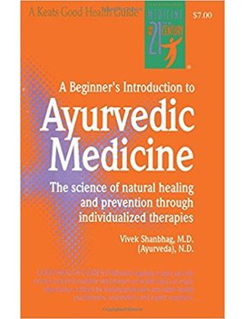 A Beginner's Introduction To Ayurvedic Medicine by Amazon