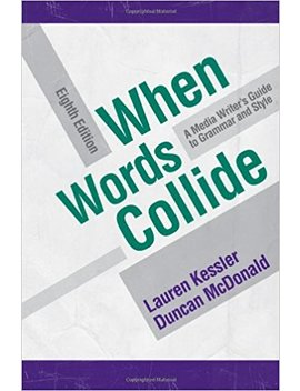 When Words Collide (Wadsworth Series In Mass Communication And Journalism) by Lauren Kessler