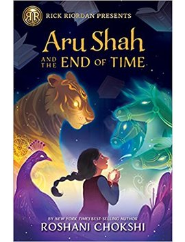 Aru Shah And The End Of Time (A Pandava Novel Book 1) (Pandava Series) by Roshani Chokshi
