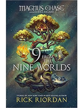 9 From The Nine Worlds (Magnus Chase And The Gods Of Asgard) by Rick Riordan