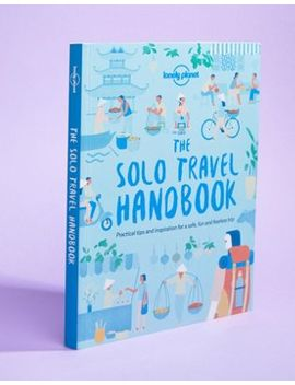 The Lonely Planet Solo Travel Handbook by Asos