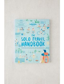Solo Travel Handbook By Lonely Planet by Urban Outfitters