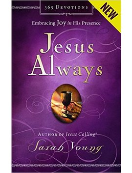 Jesus Always: Embracing Joy In His Presence (Jesus Calling®) by Sarah Young