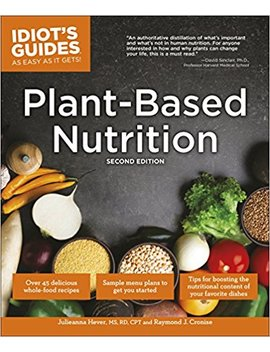 Plant Based Nutrition, 2 E (Idiot's Guides) by Raymond J. Cronise