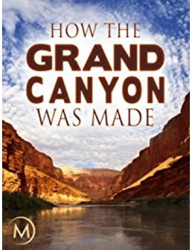 How The Grand Canyon Was Made by Xive Tv; Xive Tv; Magellan Tv; Magellan Tv