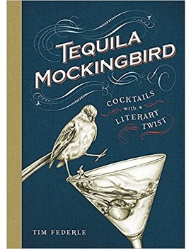 Tequila Mockingbird(Rough Cut) by Tim Federle