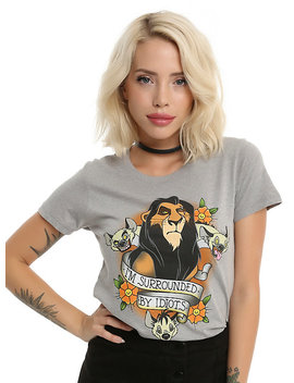 Disney The Lion King Scar Surrounded By Idiots Girls T Shirt by Hot Topic