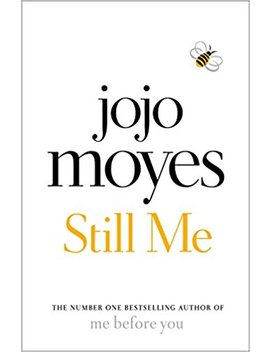 Still Me: The No. 1 Sunday Times Bestseller by Jojo Moyes
