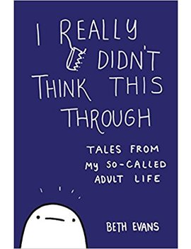 I Really Didn't Think This Through: Tales From My So Called Adult Life by Amazon