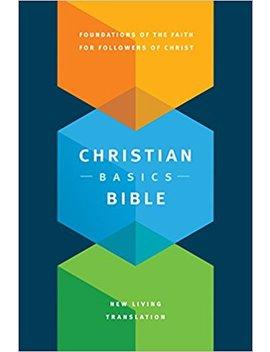 The Christian Basics Bible Nlt by Martin H. Manser