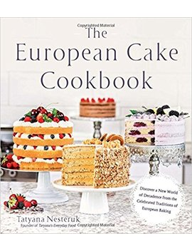 The European Cake Cookbook: Discover A New World Of Decadence From The Celebrated Traditions Of European Baking by Amazon