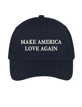 Make America Love Again Dad Hat by Trendy