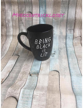 Being Black Is Lit Coffee Mug,Gift,Black,Drake,Lit,Hip Hop by Etsy