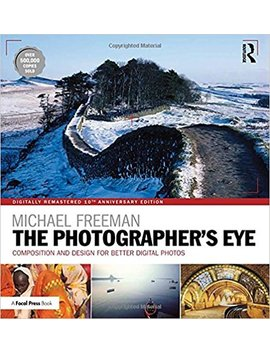The Photographer's Eye Digitally Remastered 10th Anniversary Edition: Composition And Design For Better Digital Photos by Amazon