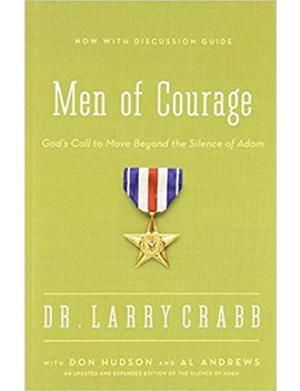 Men Of Courage: God's Call To Move Beyond The Silence Of Adam by Don Michael Hudson