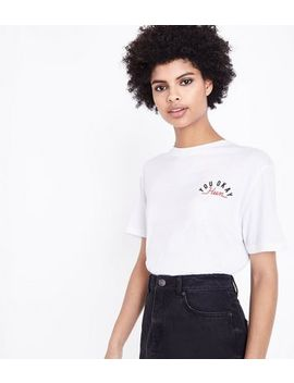 White You Okay Hun Back Print T Shirt by New Look