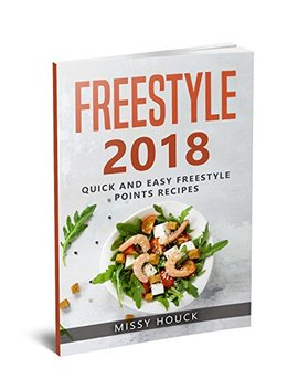 Freestyle 2018: The Ultimate Freestyle Cookbook: Quick And Easy Freestyle 2018 Recipes by Amazon