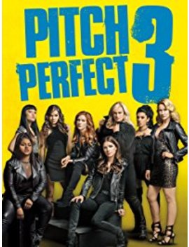 Pitch Perfect 3 by Universal Pictures