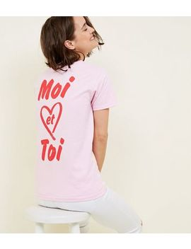 Pink Moi Et Toi Heart Slogan T Shirt by New Look