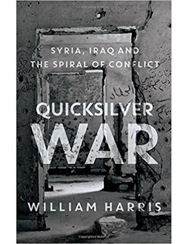 Quicksilver War: Syria, Iraq And The Spiral Of Conflict by Amazon