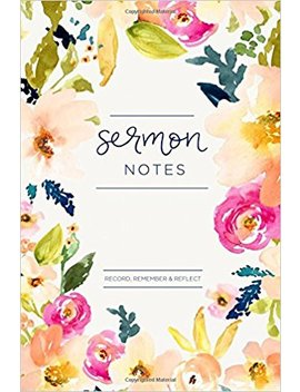 My Sermon Notes Journal: An Inspirational Worship Tool To Record, Remember And Reflect: Modern Calligraphy And Lettering by Lettering Designs