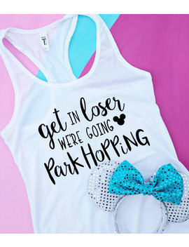White | Disney Mean Girls Tank | Get In Loser | Park Hopping | Disney Shirt | Women's | Mean Girls Shirt | Disney Vacation by Etsy