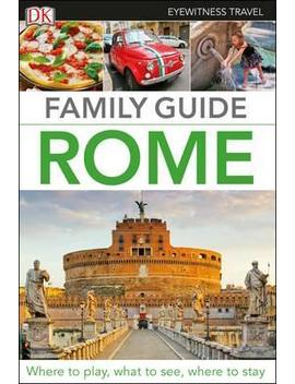 Family Guide Rome by Dk