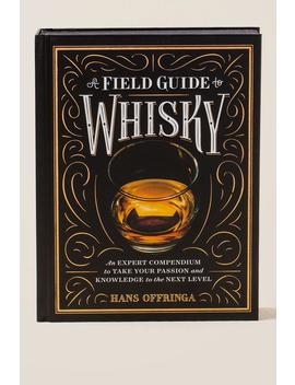 Field Guide To Whisky by Francesca's