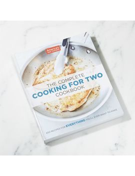 The Complete Cooking For Two Cookbook by Crate&Barrel