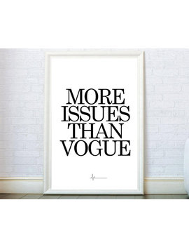 More Issues Than Vogue Fashion Poster. Best Vogue Poster. Vogue Quotes Vogue Print. Fashion Wall Art. Fashion Quotes Print. Vogue Wall Decor by Etsy